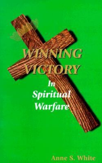 Winning. Victory in Spiritiual Warfare